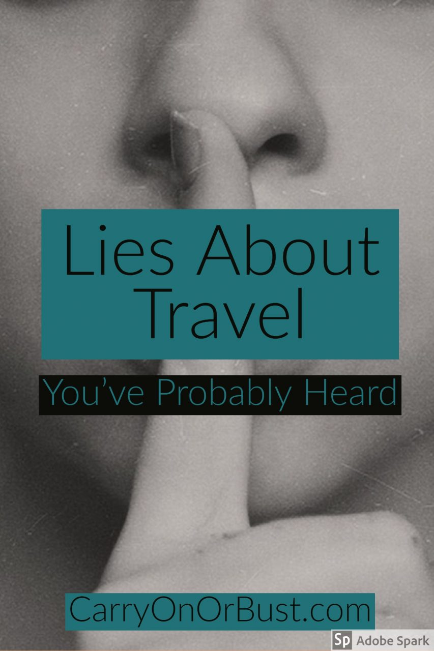 Lies About Travel You've Probably Been Told